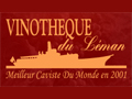 Vinotheque du Leman - The taste to investigate and the urge to share